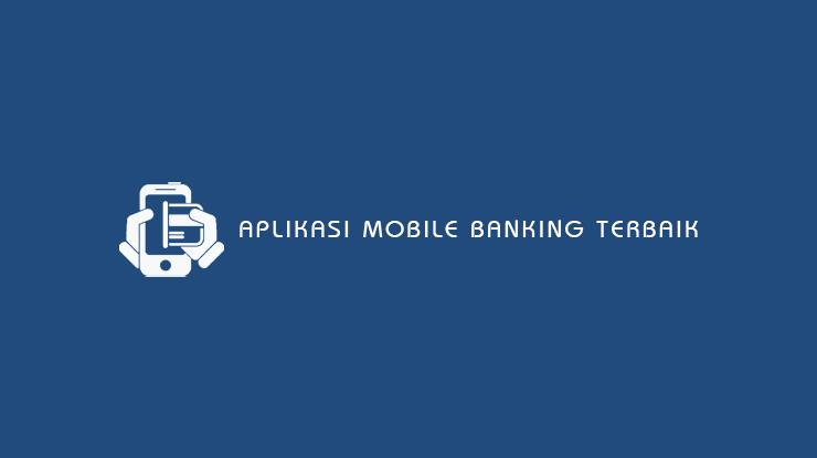 Aplikasi Mobile Banking Terbaik
