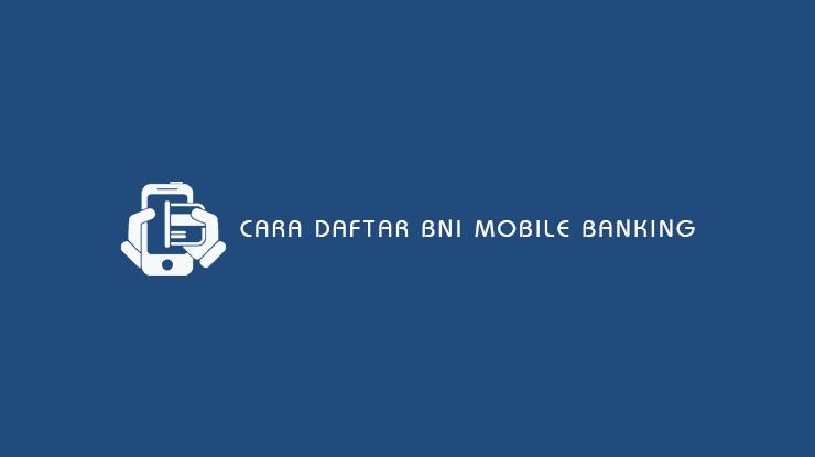 Daftar BNI Mobile Banking