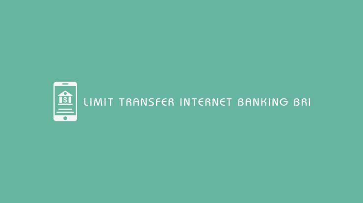 Limit Transfer Internet Banking BRI