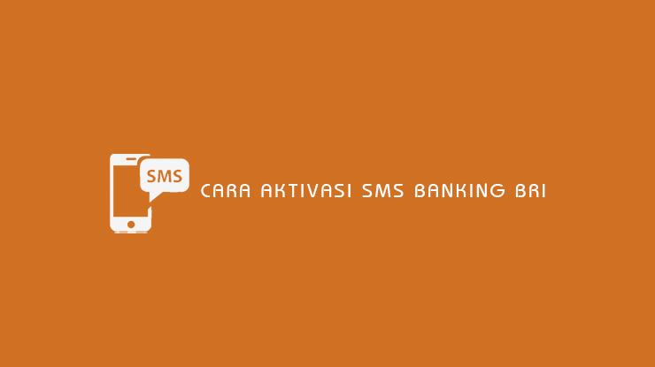 Cara Aktivasi SMS Banking BRI
