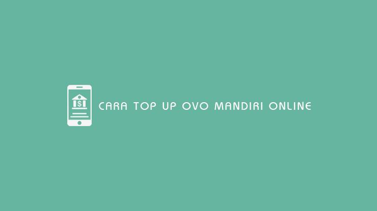 Cara Top Up Mandiri Online