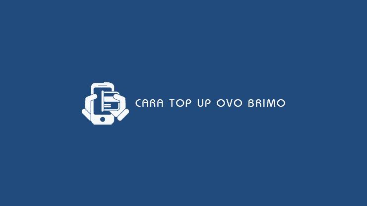 Cara Top Up OVO BRImo