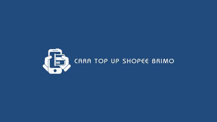 Cara Top Up Shopee BRImo
