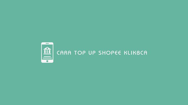 Cara Top Up Shopee KlikBCA