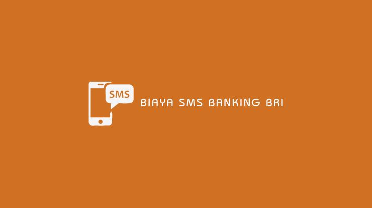 Biaya SMS Banking BRI Terbaru