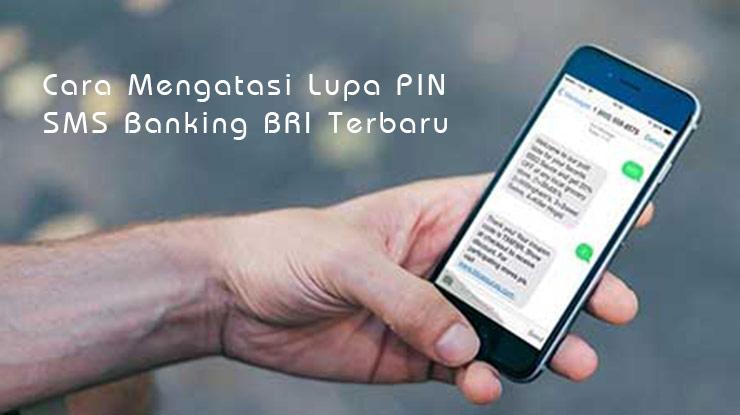 Cara Mengatasi Lupa PIN SMS Banking BRI Terbaru