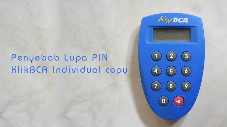 Penyebab Lupa PIN KlikBCA Individual