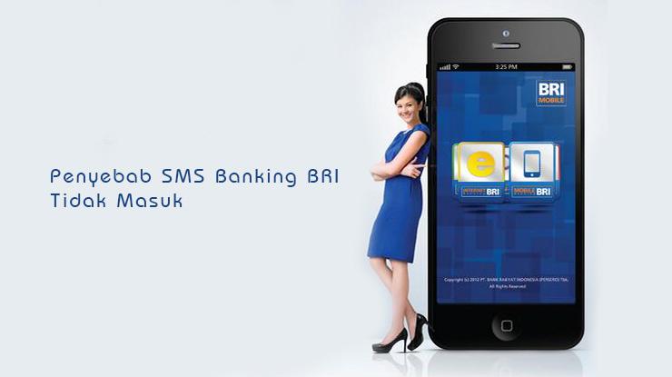 Penyebab SMS Banking BRI Tidak Masuk