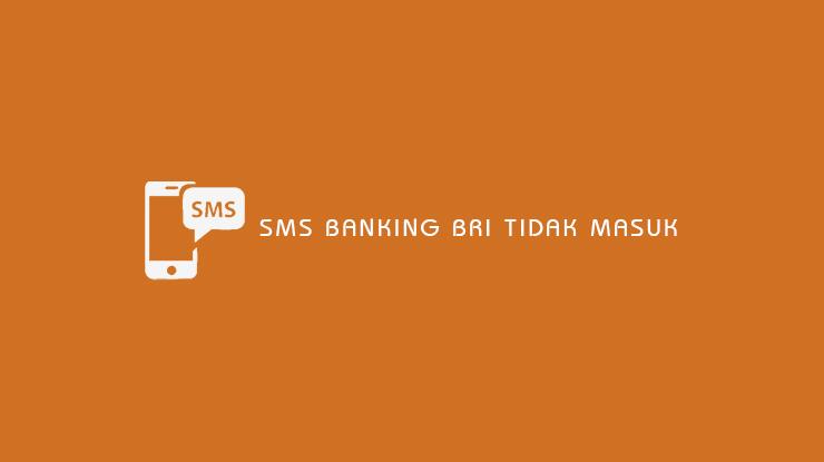 SMS Banking BRI Tidak Masuk