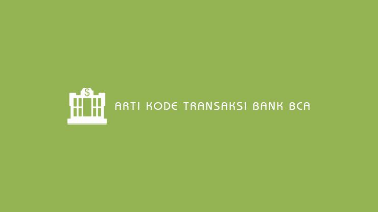 Arti Kode Transaksi Bank BCA