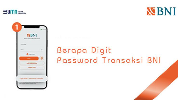 Berapa Digit Password Transaksi BNI