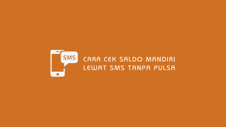 Cara Cek Saldo Mandiri lewat SMS Tanpa Pulsa