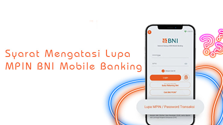 Syarat Mengatasi Lupa MPIN Mobile Banking BNI